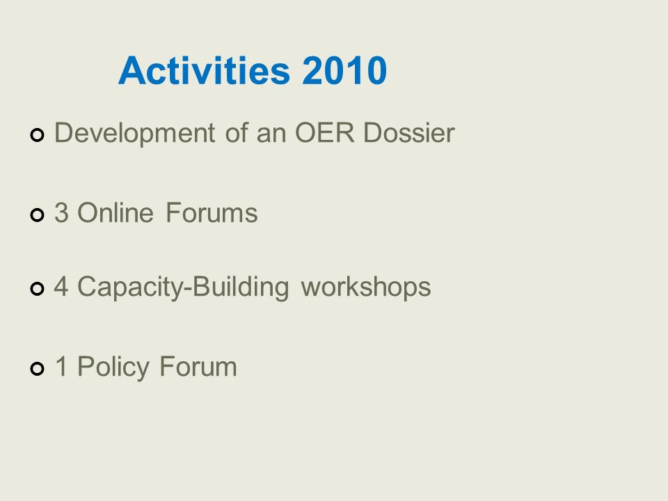 Activities 2010 Development of an OER Dossier 3 Online Forums