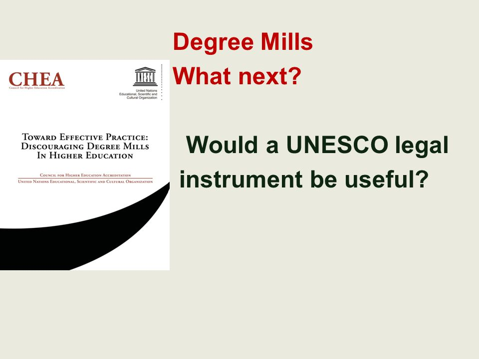 Degree Mills What next Would a UNESCO legal instrument be useful