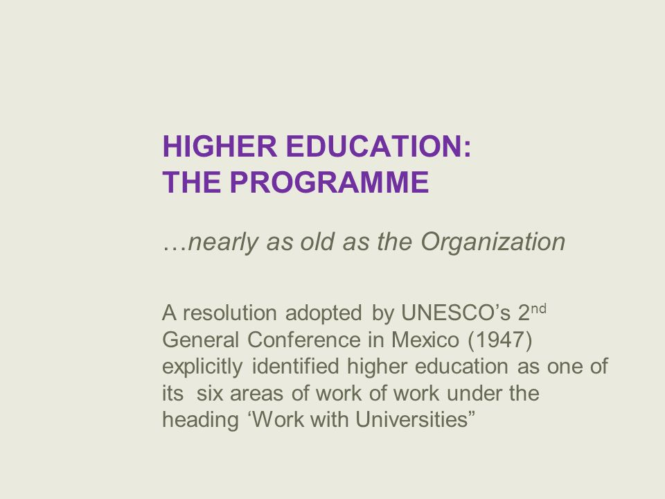 HIGHER EDUCATION: THE PROGRAMME