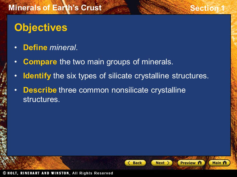 Objectives Define mineral. Compare the two main groups of minerals.