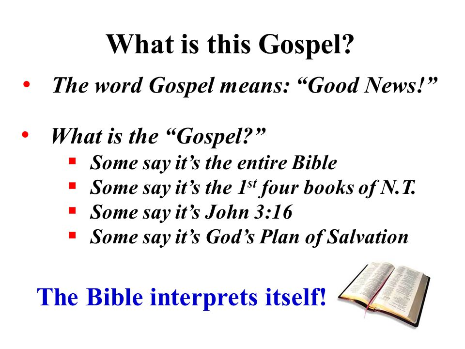 The word Gospel means: Good News!