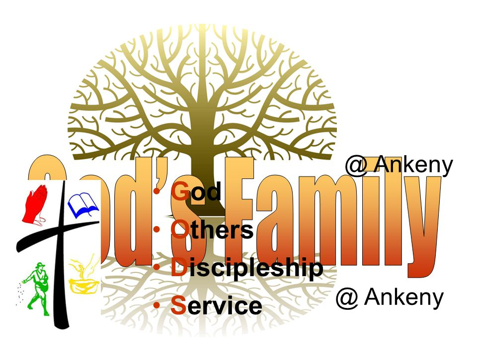 @ Ankeny God's Family God Others Discipleship Ankeny 2