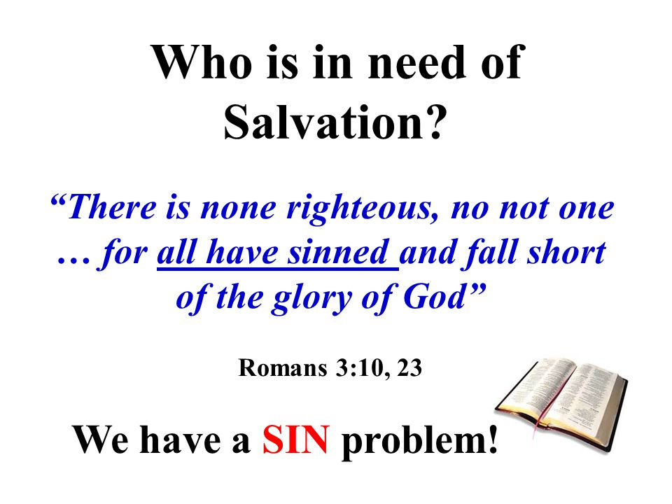 Who is in need of Salvation