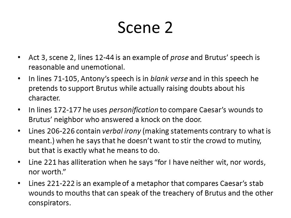 julius caesar antonys and brutuss speech Antony's funeral speech had an immense impact on the minds and opinions of the plebeians in the crowd antony knew the power and influence certain diction, language and details could have on an audience antony manages to sway the crowd without speaking ill of the conspirators and breaking his.