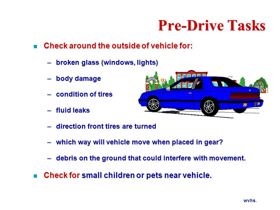 Pre-Drive Tasks Check around the outside of vehicle for: - ppt video ...