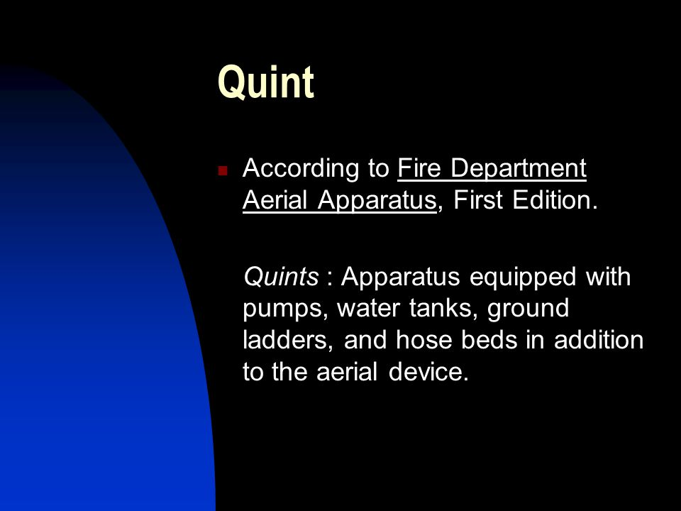 Quint According to Fire Department Aerial Apparatus, First Edition.