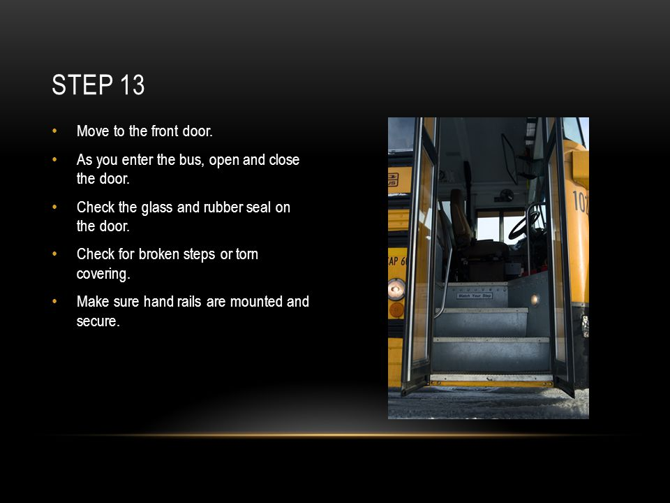 Step 13 Move to the front door.