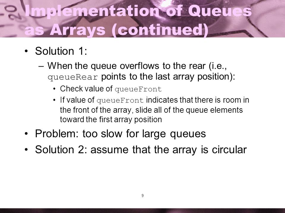 Implementation of Queues as Arrays (continued)