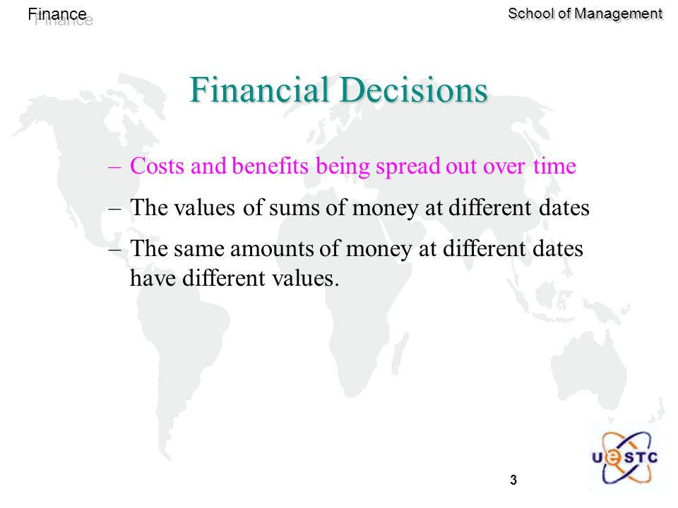 Financial Decisions Costs and benefits being spread out over time