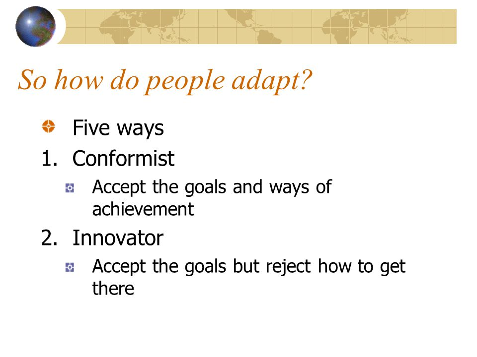 So how do people adapt Five ways Conformist Innovator