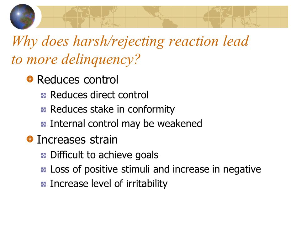 Why does harsh/rejecting reaction lead to more delinquency