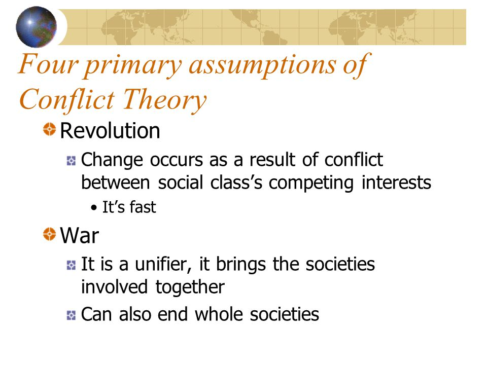 Four primary assumptions of Conflict Theory