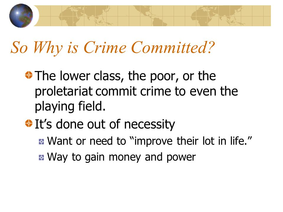 So Why is Crime Committed