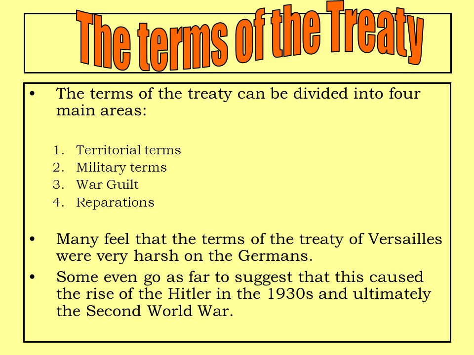 The terms of the Treaty The terms of the treaty can be divided into four main areas: Territorial terms.
