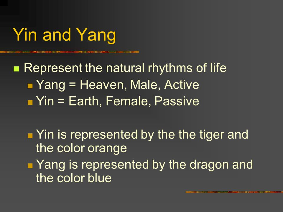 Yin and Yang Represent the natural rhythms of life