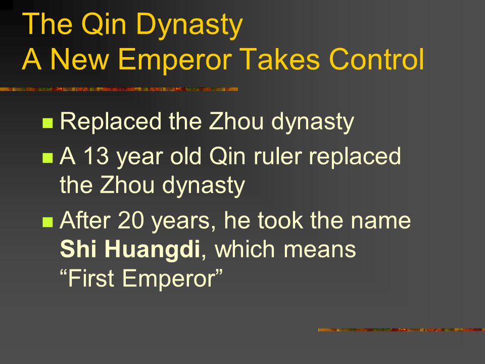 The Qin Dynasty A New Emperor Takes Control