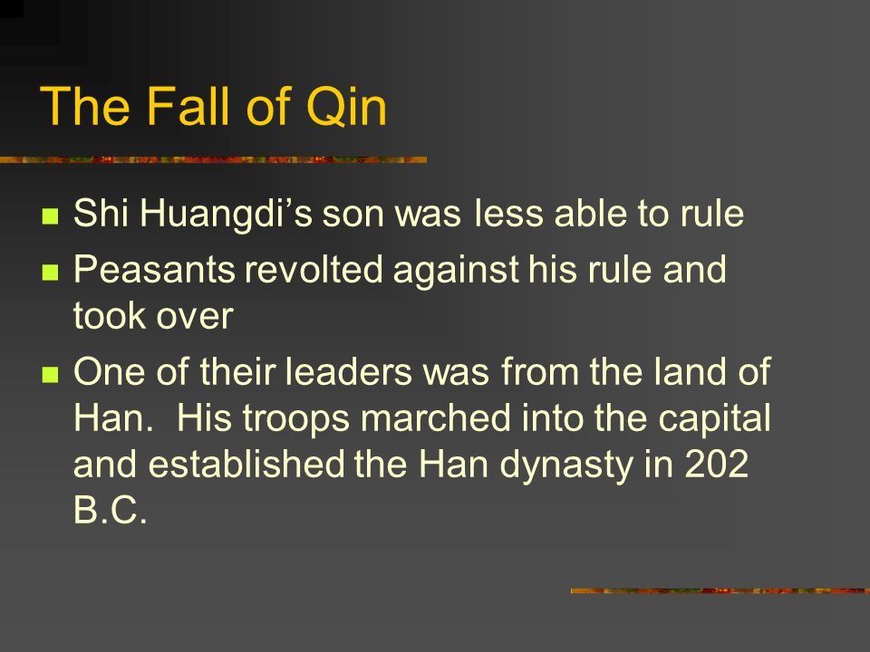 The Fall of Qin Shi Huangdi's son was less able to rule