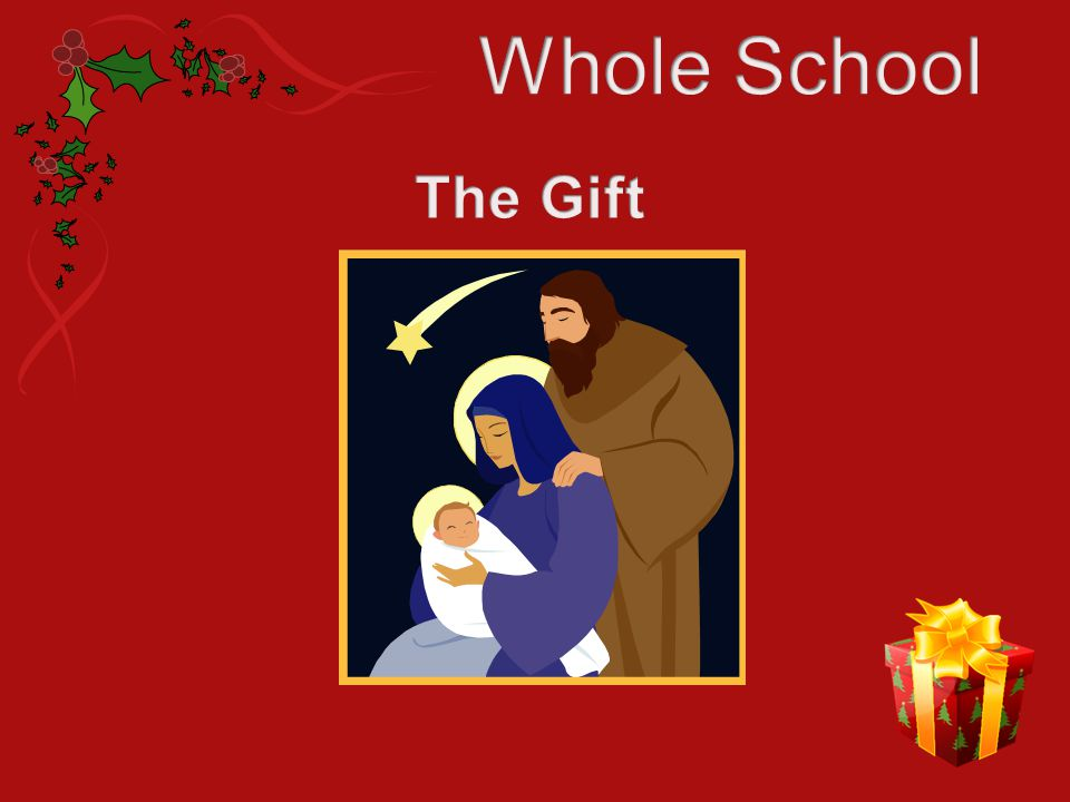 Whole School The Gift
