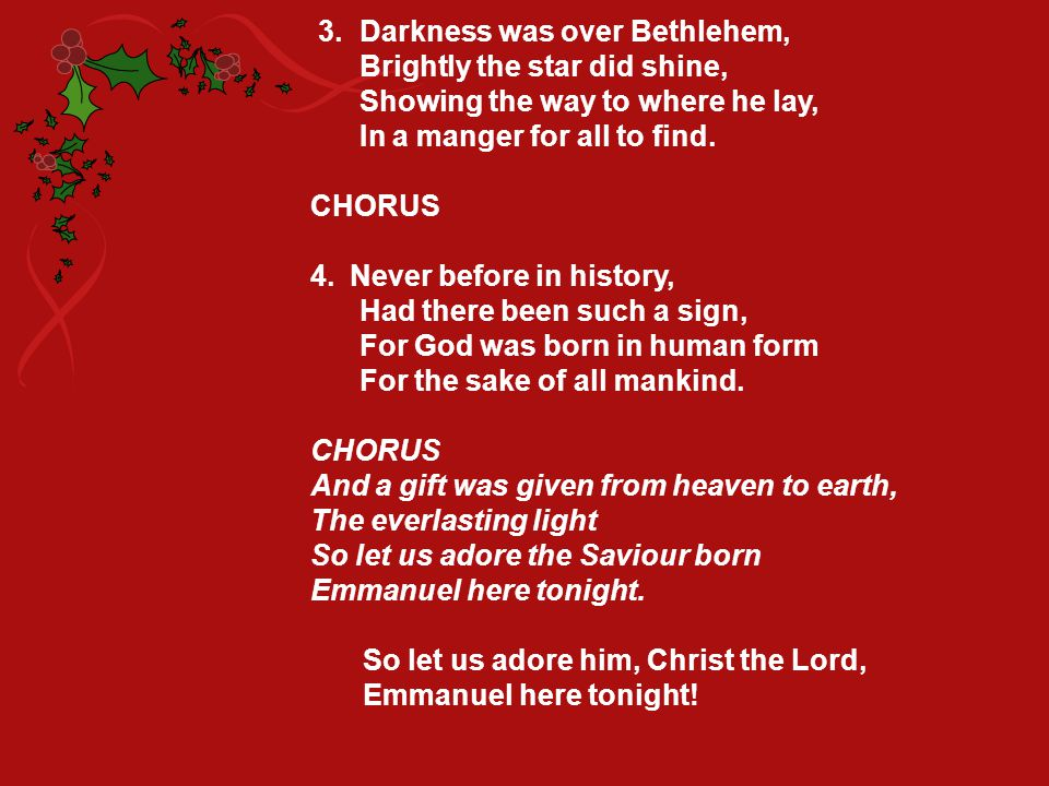 3. Darkness was over Bethlehem,