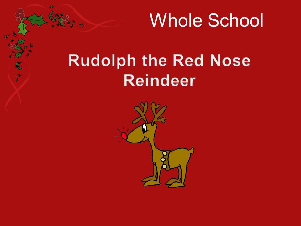 Whole School Rudolph the Red Nose Reindeer