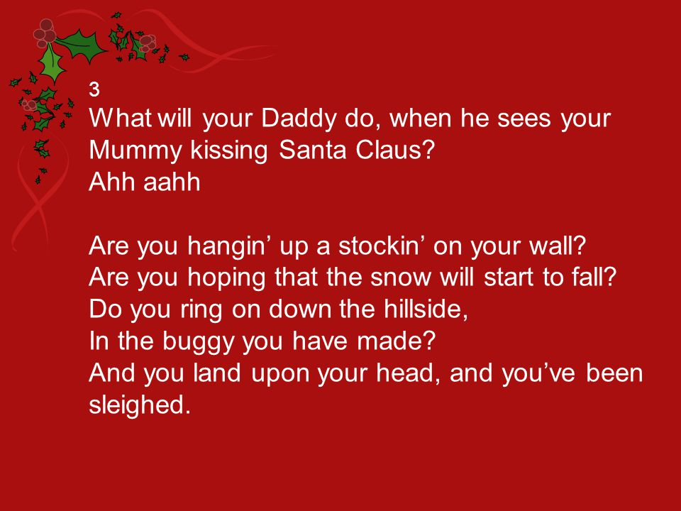 What will your Daddy do, when he sees your Mummy kissing Santa Claus