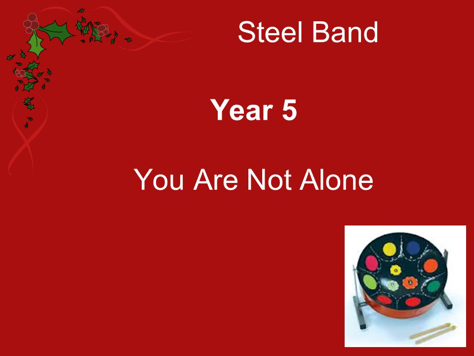 Steel Band Year 5 You Are Not Alone