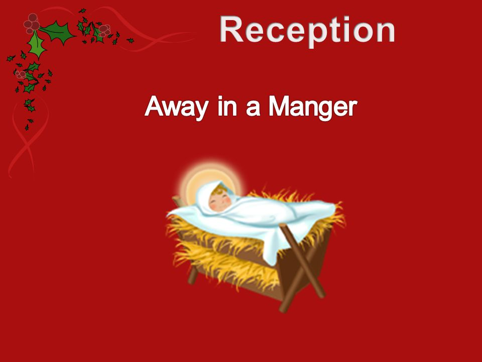 Reception Away in a Manger