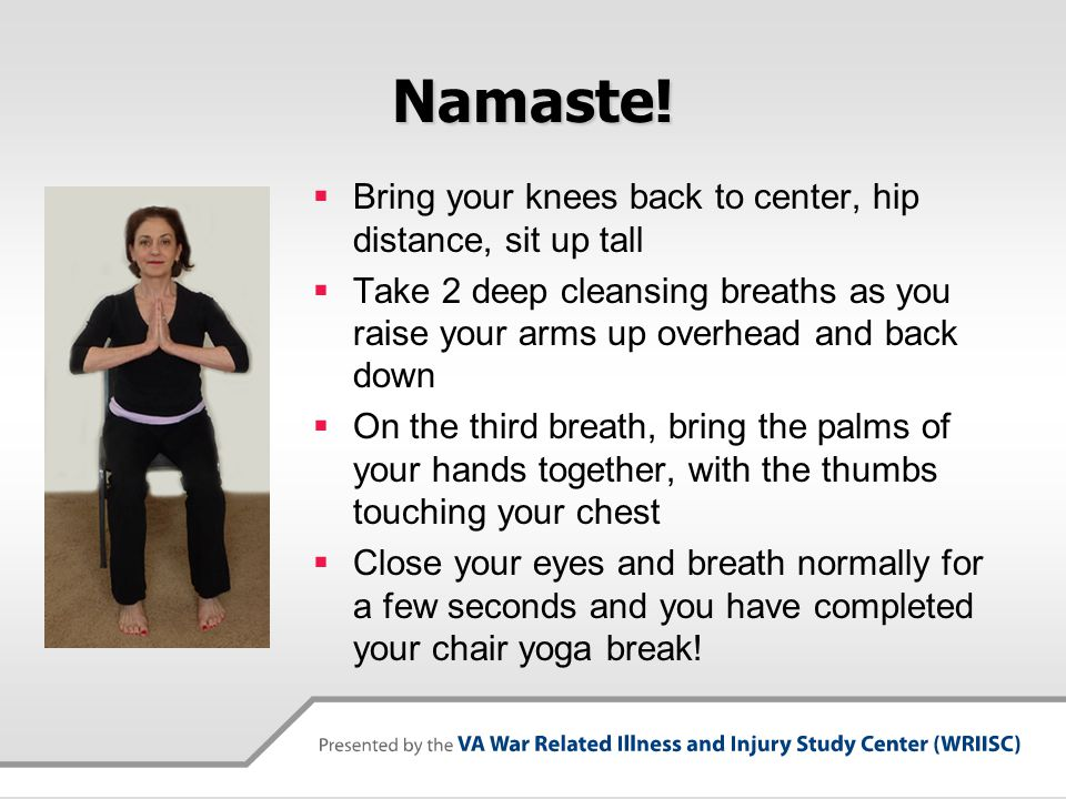 Namaste! Bring your knees back to center, hip distance, sit up tall