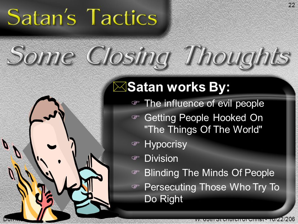 Satan works By: The influence of evil people