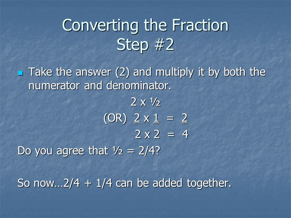 Converting the Fraction Step #2
