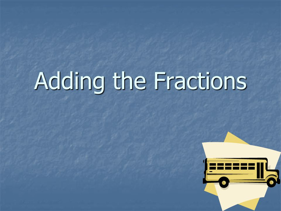 Adding the Fractions