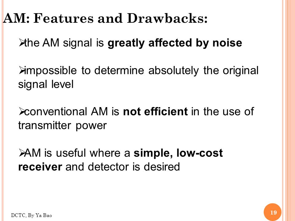 AM: Features and Drawbacks: