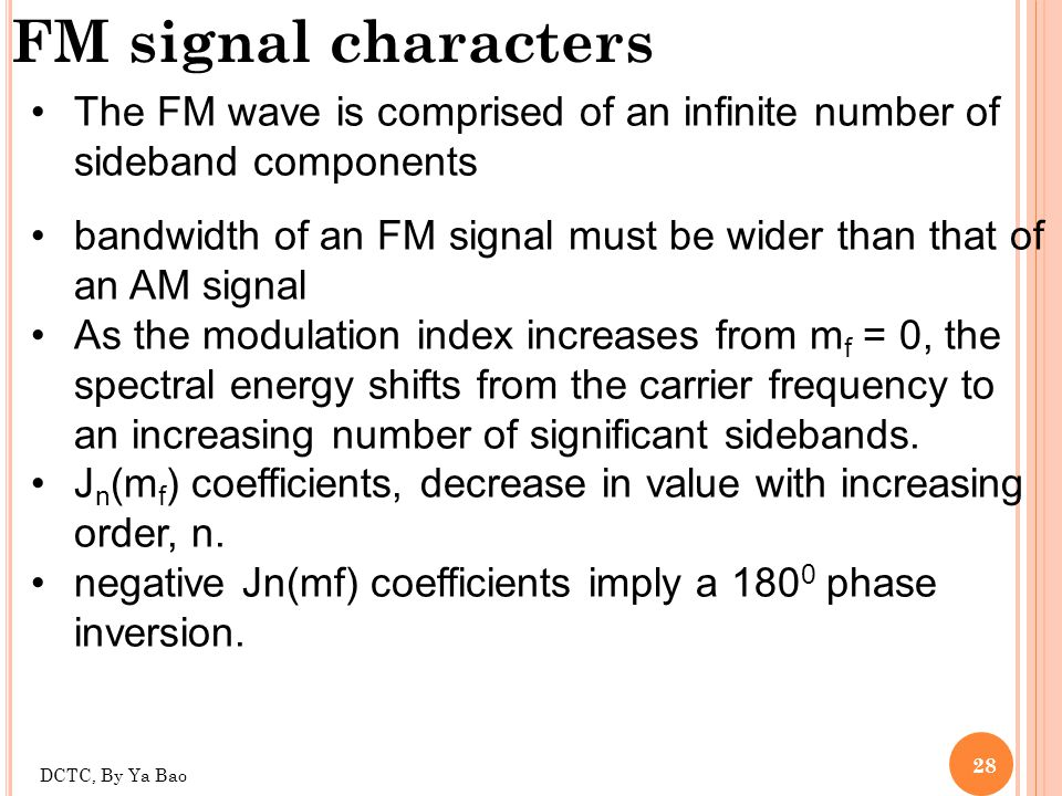 FM signal characters The FM wave is comprised of an infinite number of sideband components.