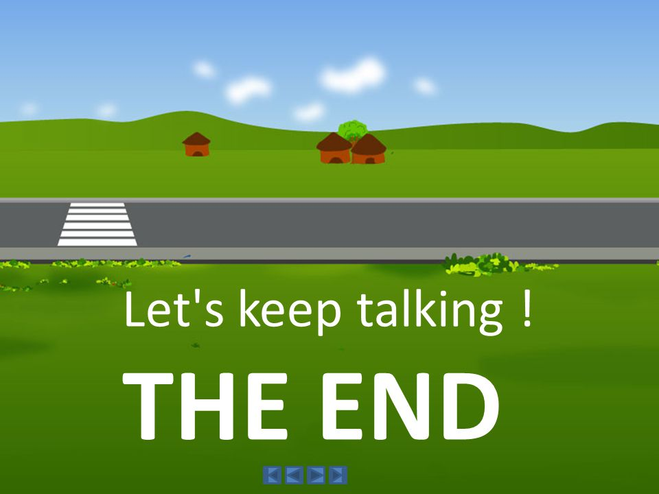 Let s keep talking ! THE END