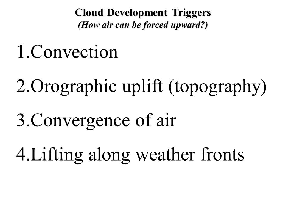 Cloud Development Triggers (How air can be forced upward )