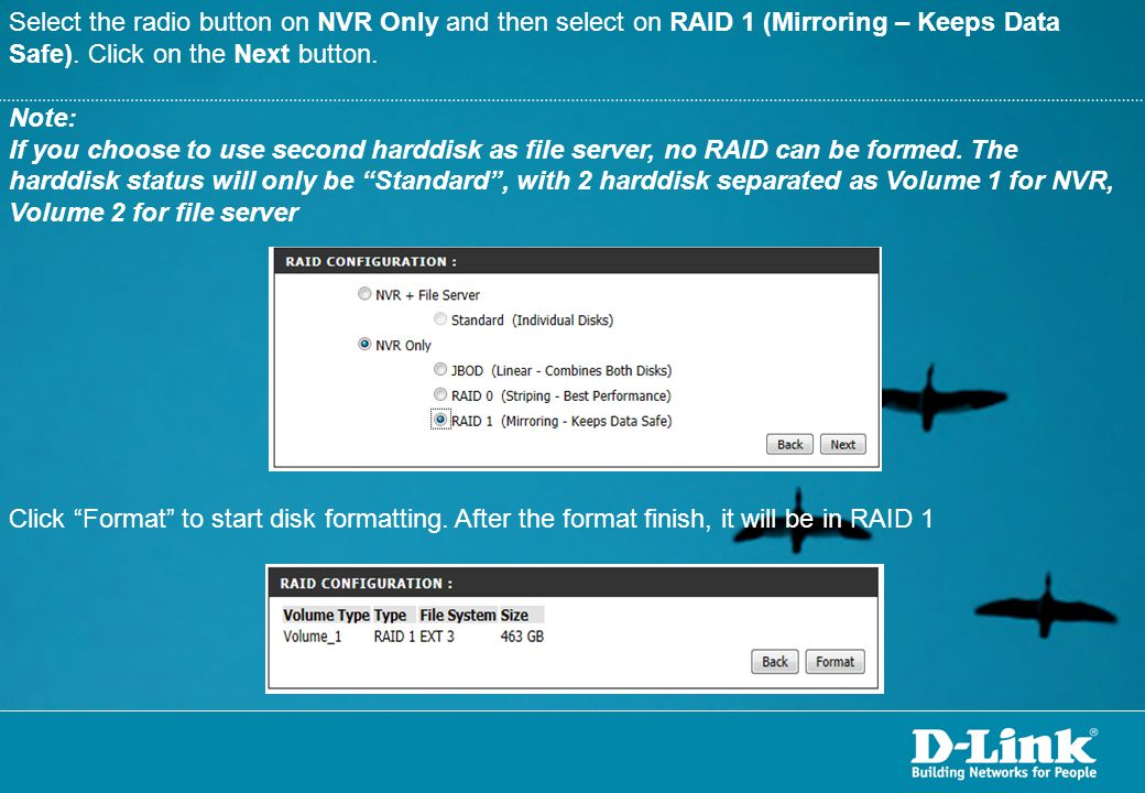 Select the radio button on NVR Only and then select on RAID 1 (Mirroring – Keeps Data Safe). Click on the Next button.