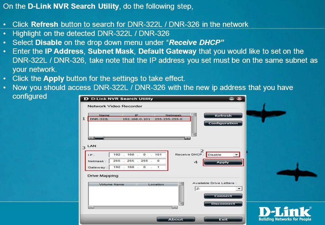 On the D-Link NVR Search Utility, do the following step,