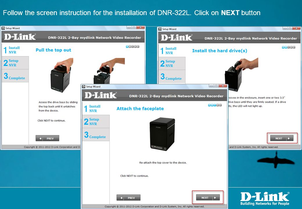 Follow the screen instruction for the installation of DNR-322L