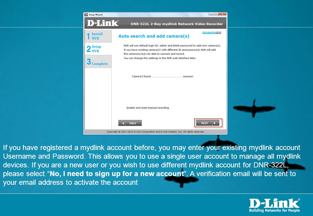 If you have registered a mydlink account before, you may enter your existing mydlink account Username and Password.