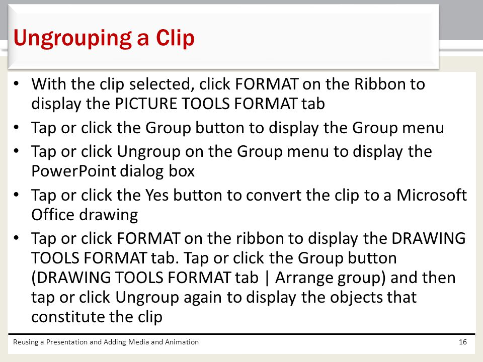 Ungrouping a Clip With the clip selected, click FORMAT on the Ribbon to display the PICTURE TOOLS FORMAT tab.