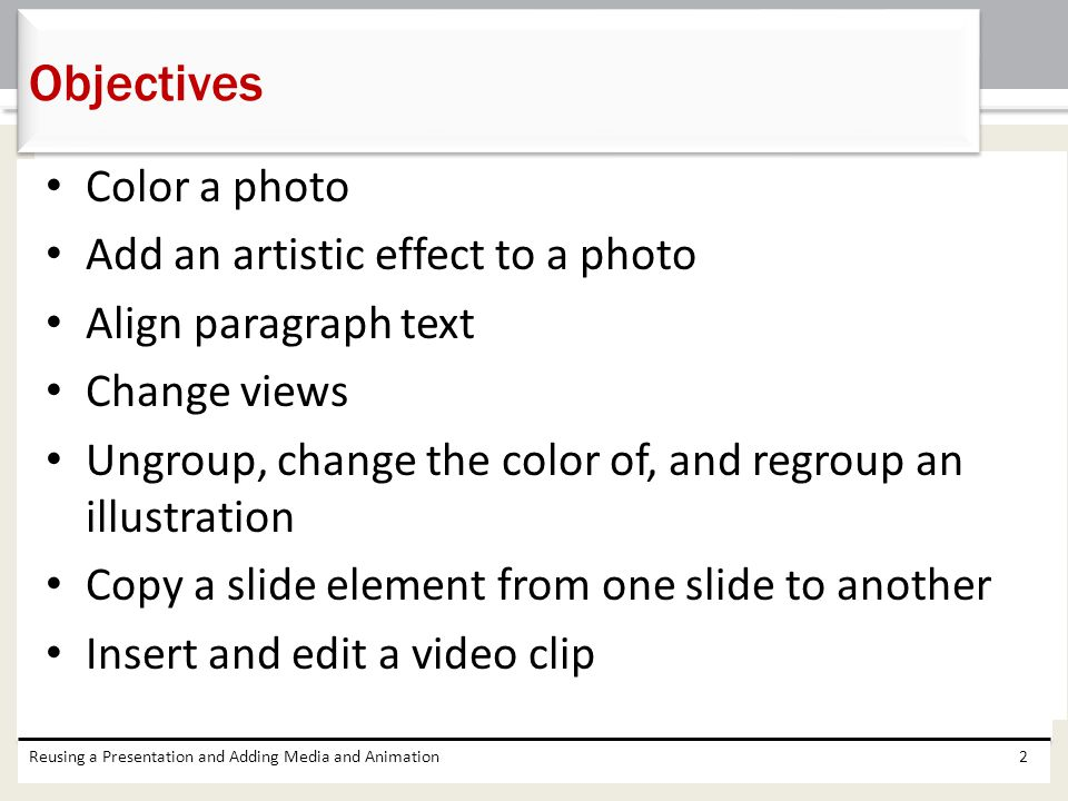 Objectives Color a photo Add an artistic effect to a photo