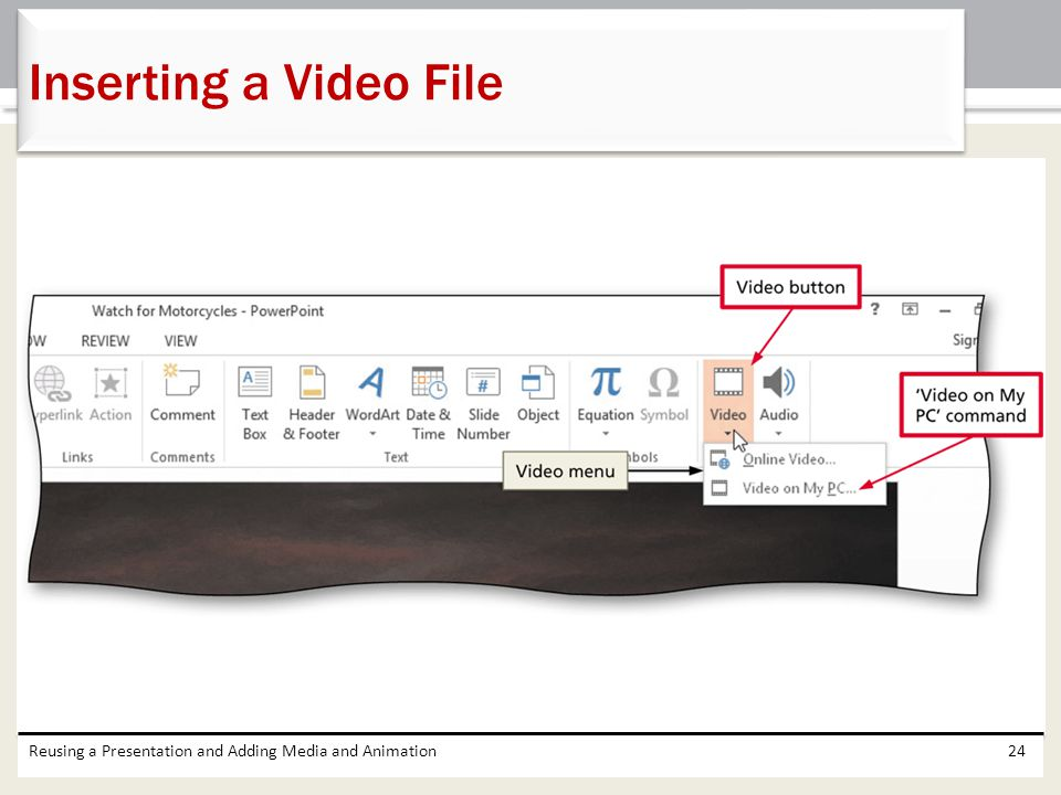 Inserting a Video File Reusing a Presentation and Adding Media and Animation