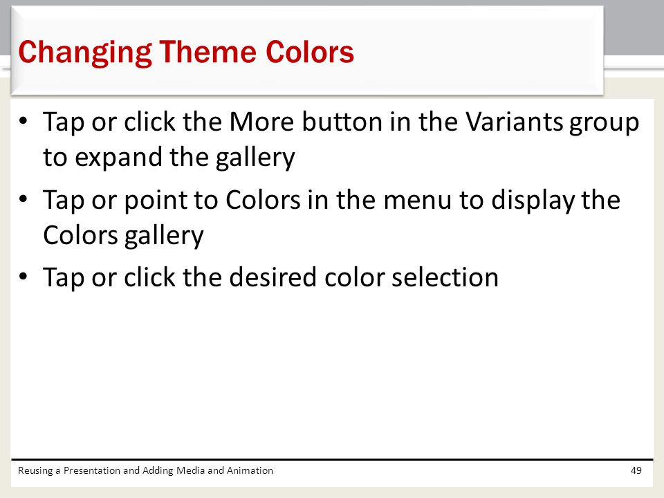 Changing Theme Colors Tap or click the More button in the Variants group to expand the gallery.