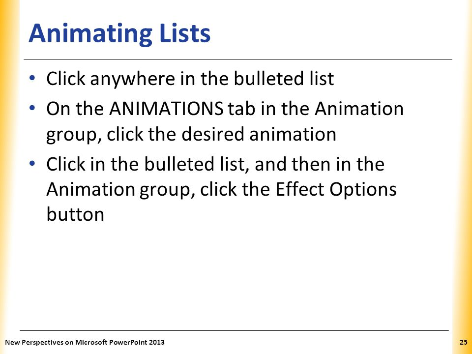 Animating Lists Click anywhere in the bulleted list