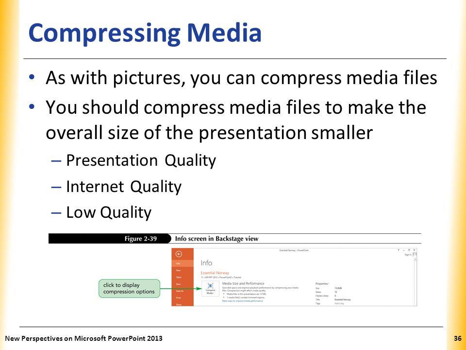 Compressing Media As with pictures, you can compress media files