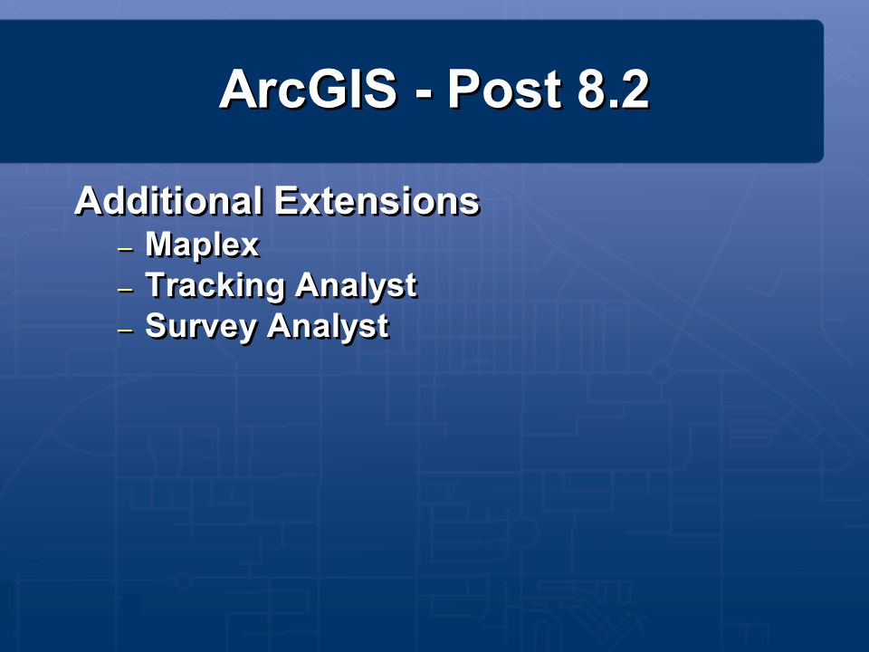 ArcGIS - Post 8.2 Additional Extensions Maplex Tracking Analyst