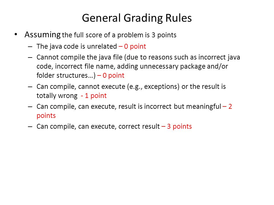 General Grading Rules Assuming the full score of a problem is 3 points