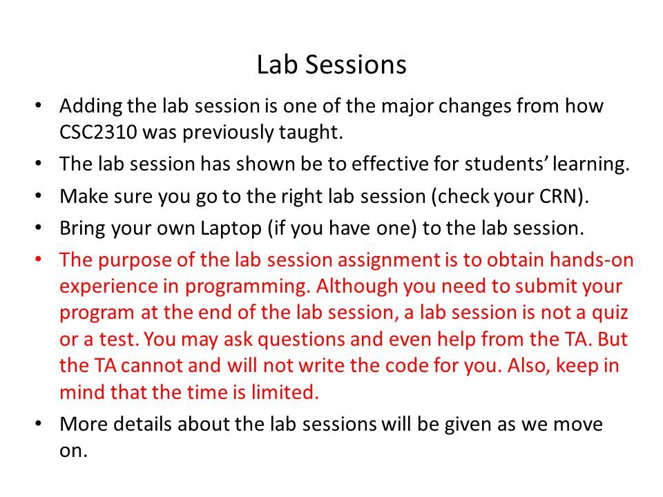 Lab Sessions Adding the lab session is one of the major changes from how CSC2310 was previously taught.