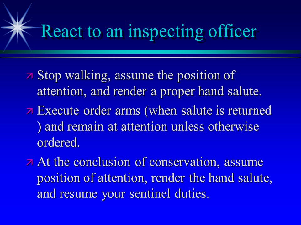 React to an inspecting officer