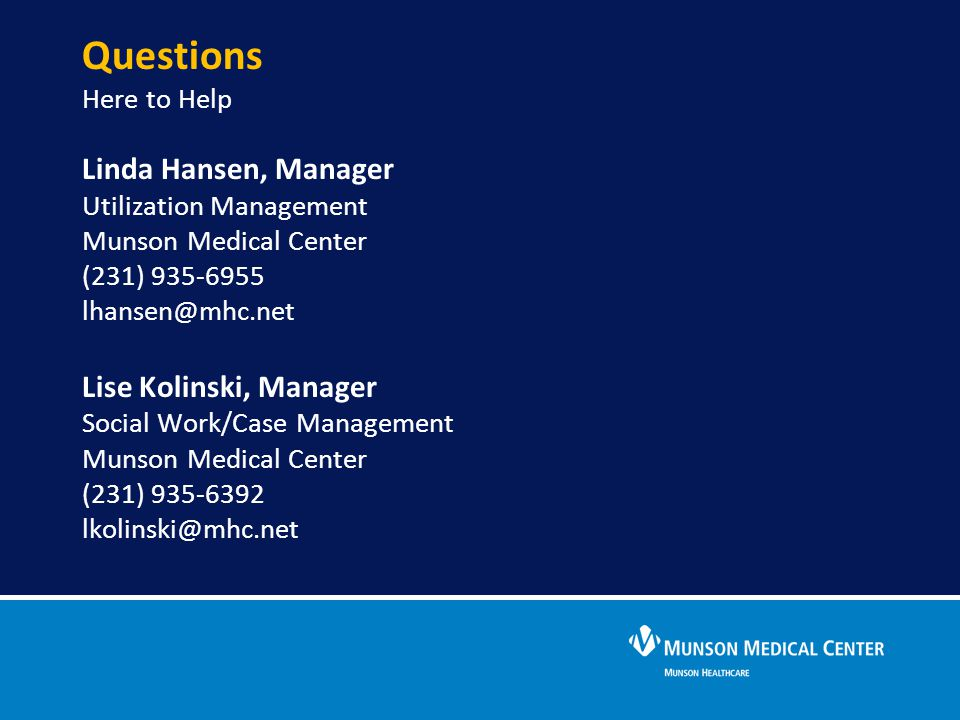 Questions Here to Help Linda Hansen, Manager Lise Kolinski, Manager